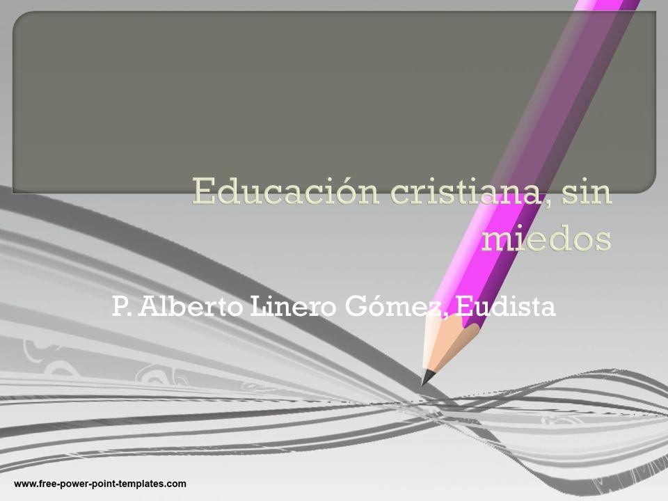 Educación cristiana, sin miedos