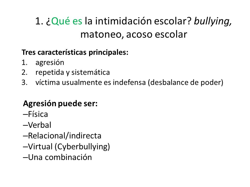1. ¿Qué es la intimidación escolar bullying, matoneo, acoso escolar