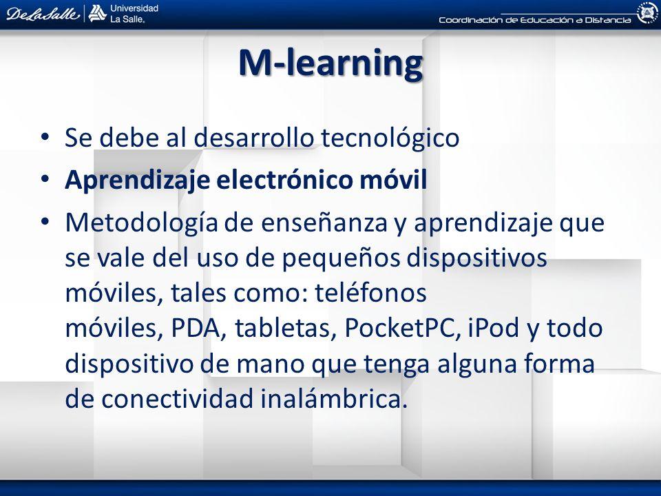 M-learning Se debe al desarrollo tecnológico