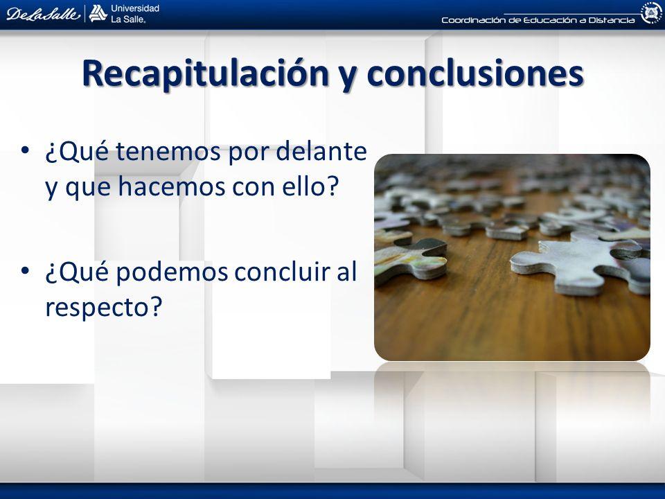 Recapitulación y conclusiones