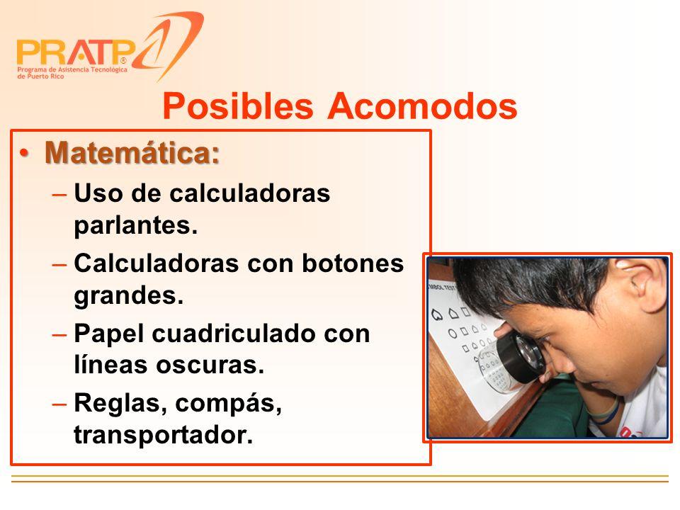 Posibles Acomodos Matemática: Uso de calculadoras parlantes.
