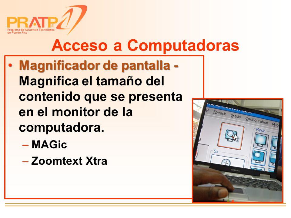 Acceso a Computadoras Magnificador de pantalla - Magnifica el tamaño del contenido que se presenta en el monitor de la computadora.