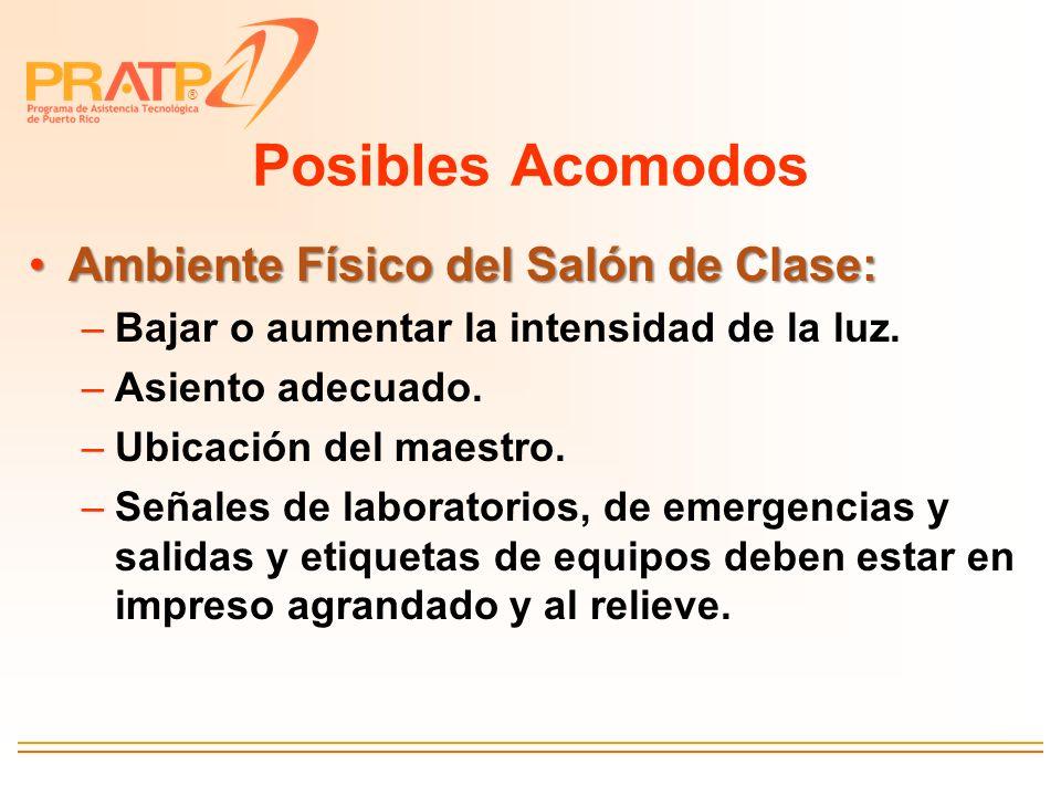 Posibles Acomodos Ambiente Físico del Salón de Clase: