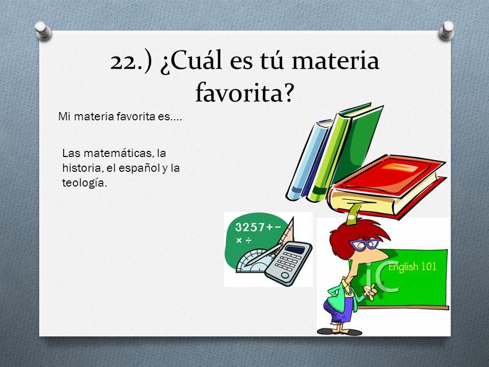 22.) ¿Cuál es tú materia favorita