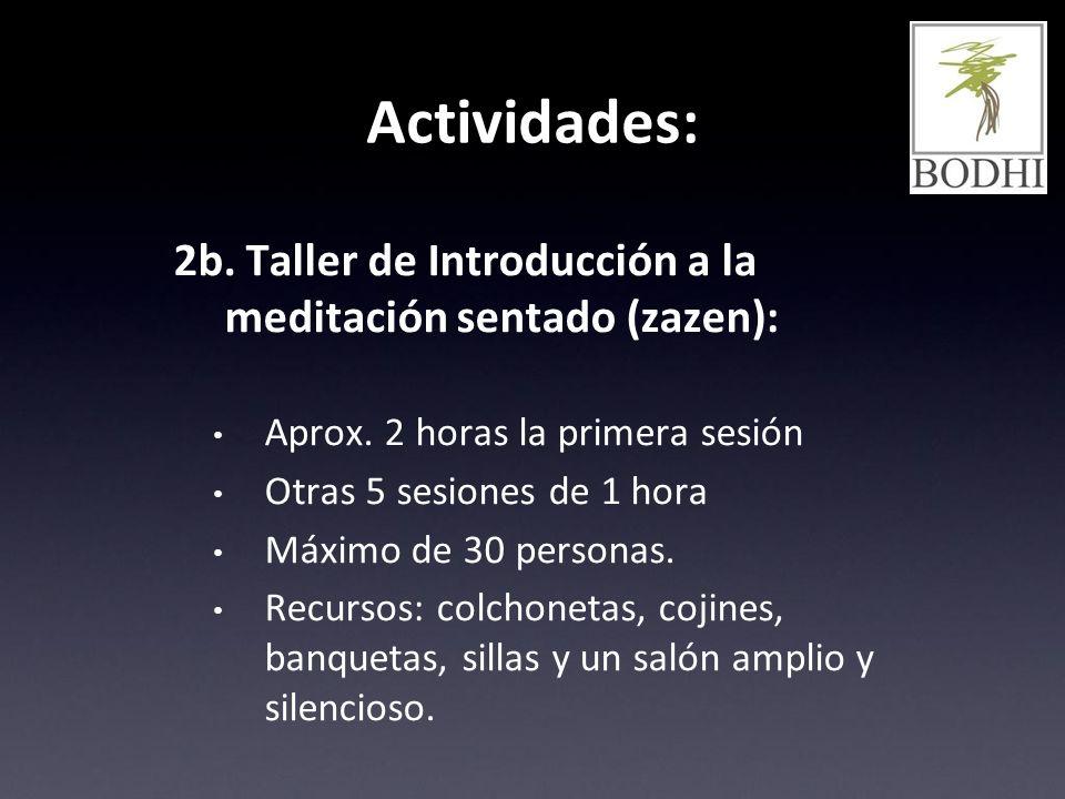 Actividades: 2b. Taller de Introducción a la meditación sentado (zazen): Aprox. 2 horas la primera sesión.