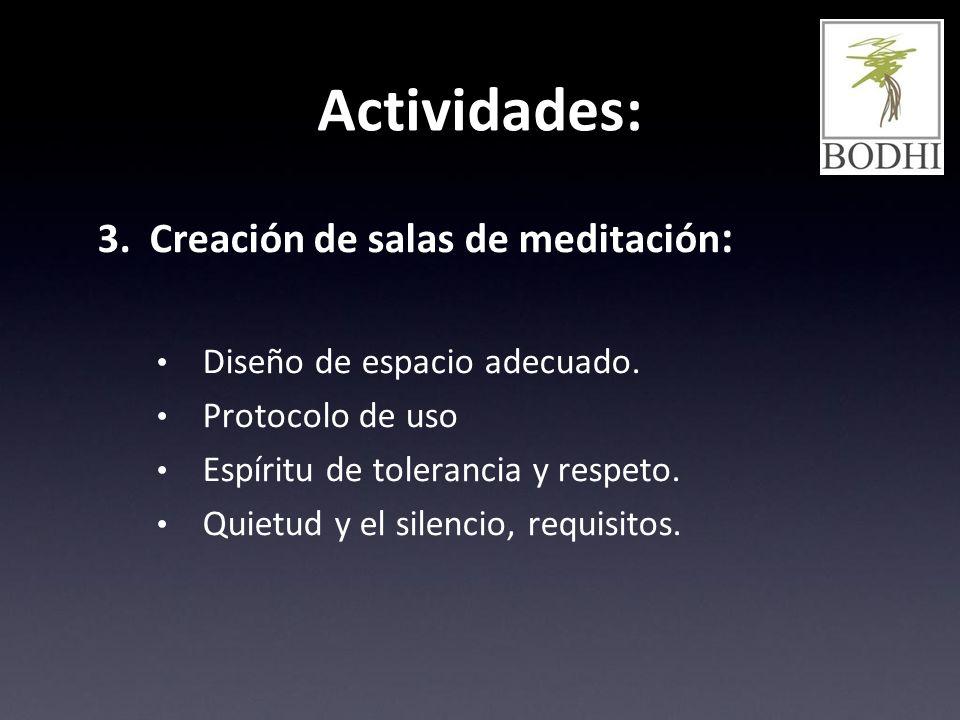 Actividades: 3. Creación de salas de meditación: