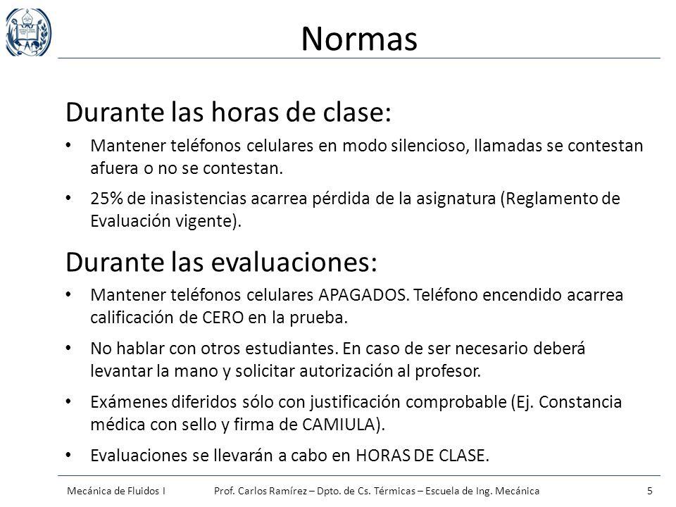 Normas Durante las horas de clase: Durante las evaluaciones: