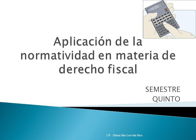 Aplicación de la normatividad en materia de derecho fiscal