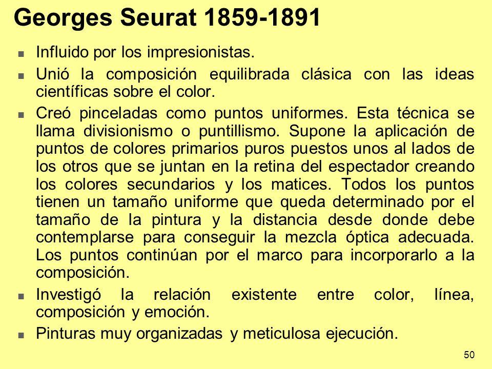 Georges Seurat 1859-1891 Influido por los impresionistas.