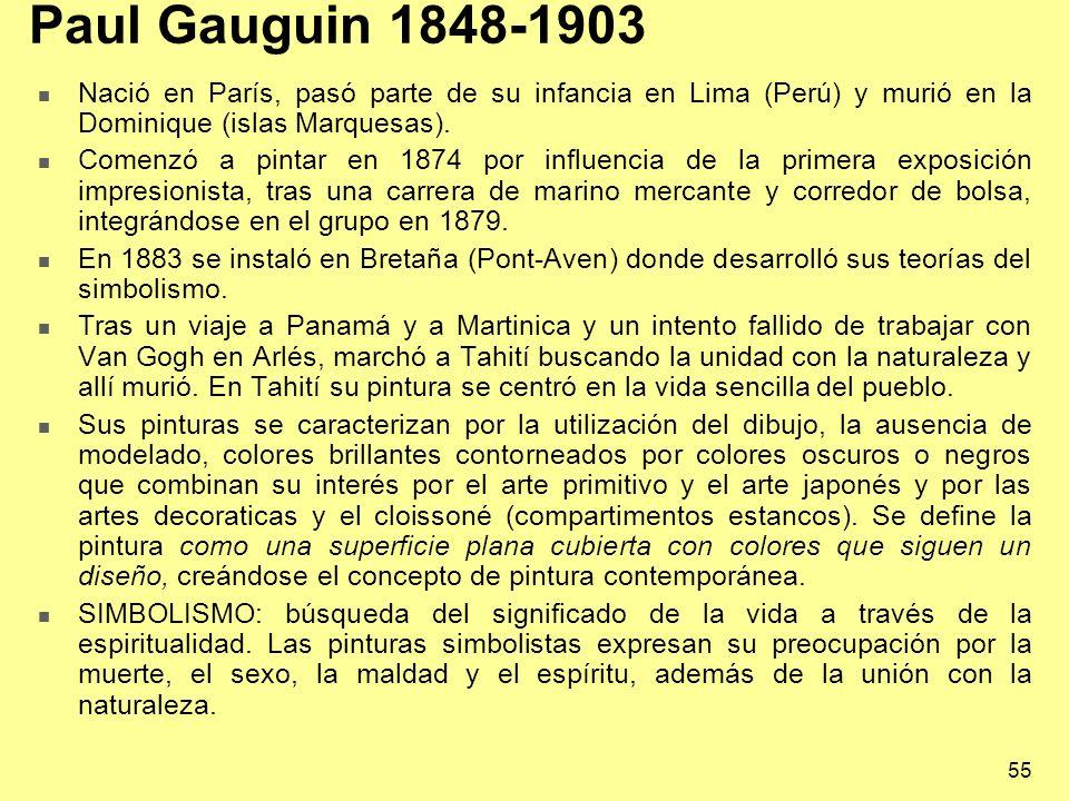 Paul Gauguin 1848-1903 Nació en París, pasó parte de su infancia en Lima (Perú) y murió en la Dominique (islas Marquesas).