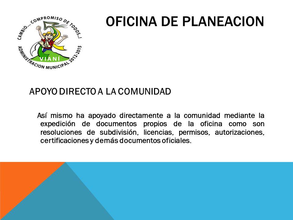 OFICINA DE PLANEACION APOYO DIRECTO A LA COMUNIDAD