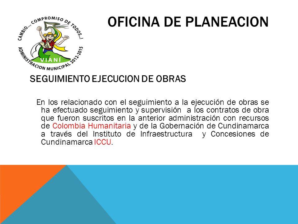 OFICINA DE PLANEACION SEGUIMIENTO EJECUCION DE OBRAS