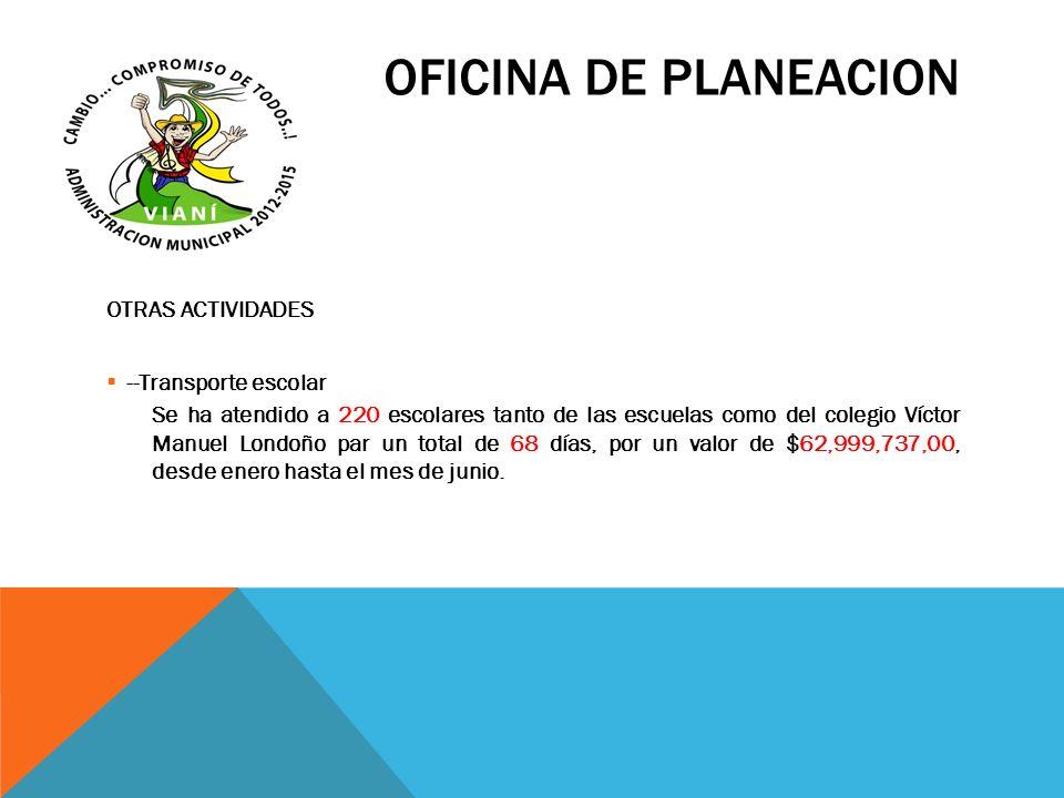 OFICINA DE PLANEACION OTRAS ACTIVIDADES --Transporte escolar
