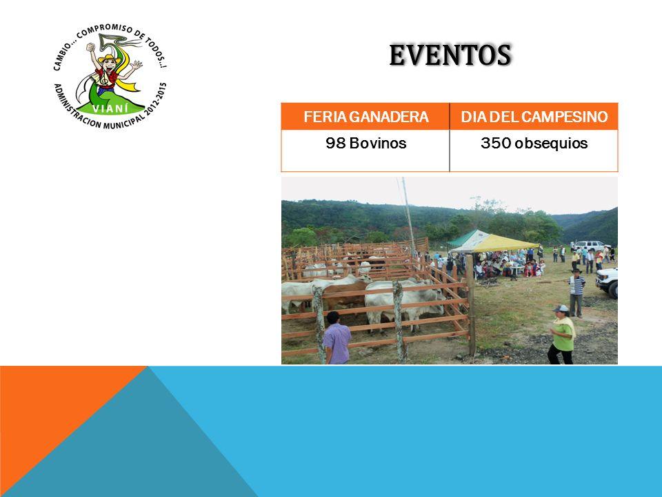 EVENTOS FERIA GANADERA DIA DEL CAMPESINO 98 Bovinos 350 obsequios