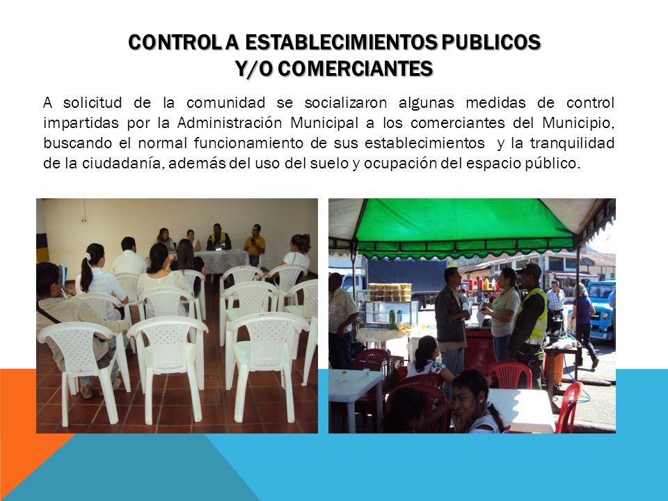 CONTROL A ESTABLECIMIENTOS PUBLICOS Y/O COMERCIANTES