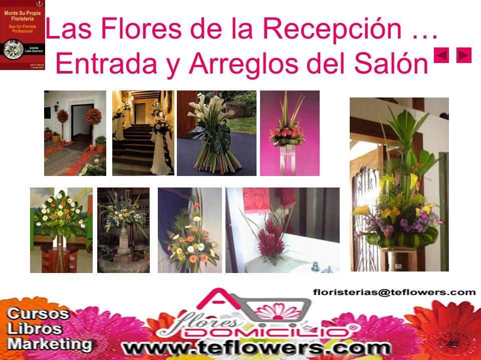 Las Flores de la Recepción … Entrada y Arreglos del Salón