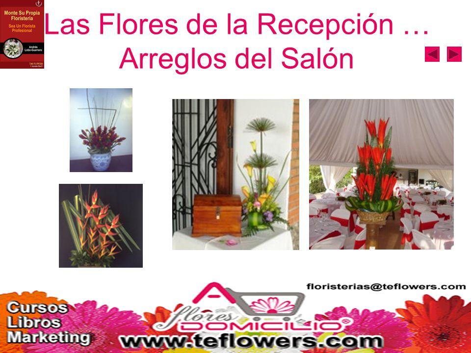 Las Flores de la Recepción … Arreglos del Salón