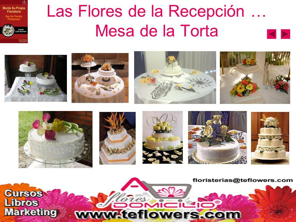 Las Flores de la Recepción … Mesa de la Torta