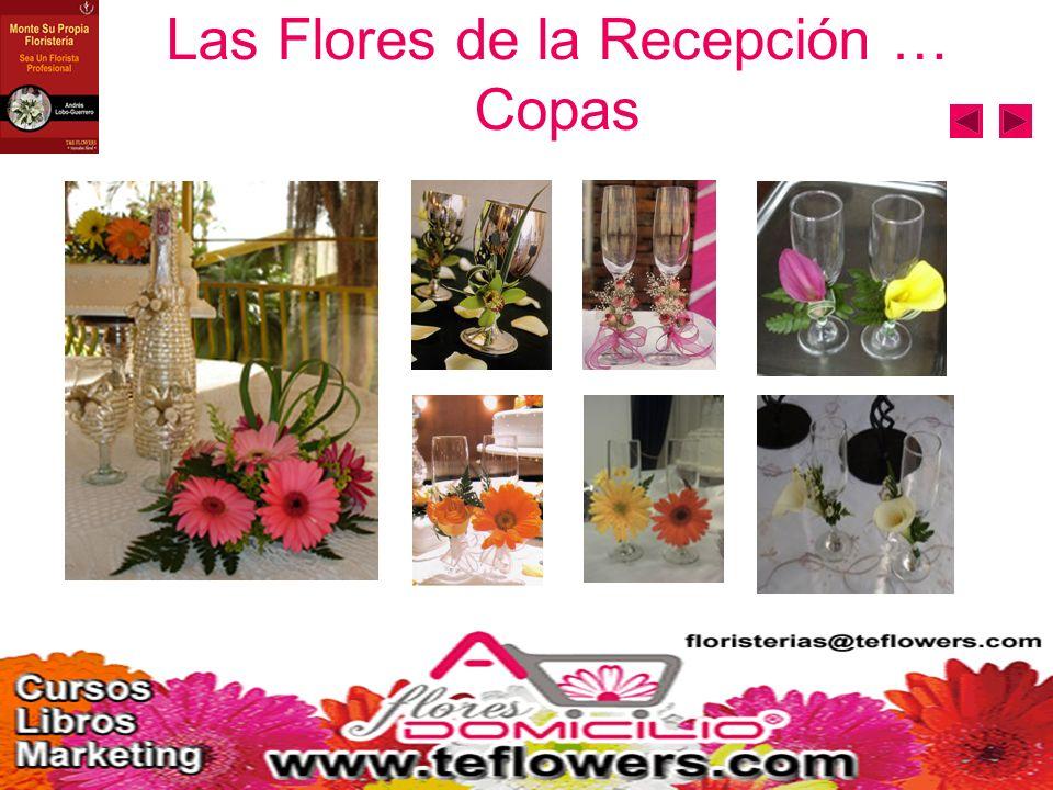 Las Flores de la Recepción … Copas