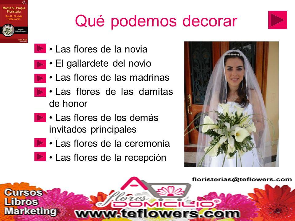 Qué podemos decorar Las flores de la novia El gallardete del novio