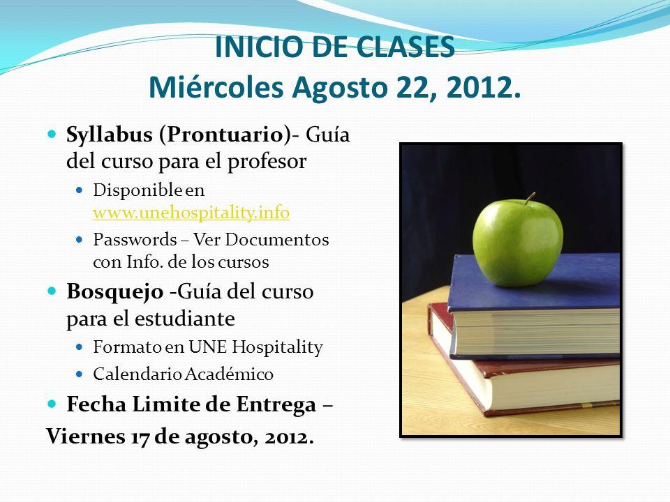 INICIO DE CLASES Miércoles Agosto 22, 2012.