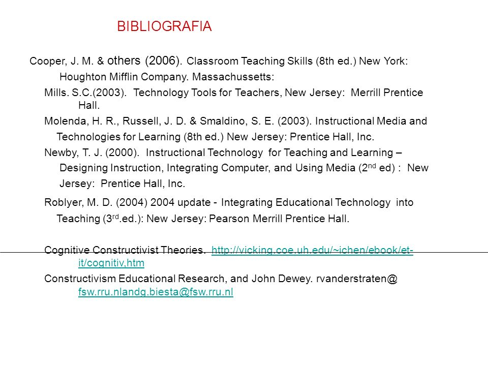 BIBLIOGRAFIA Cooper, J. M. & others (2006). Classroom Teaching Skills (8th ed.) New York: Houghton Mifflin Company. Massachussetts: