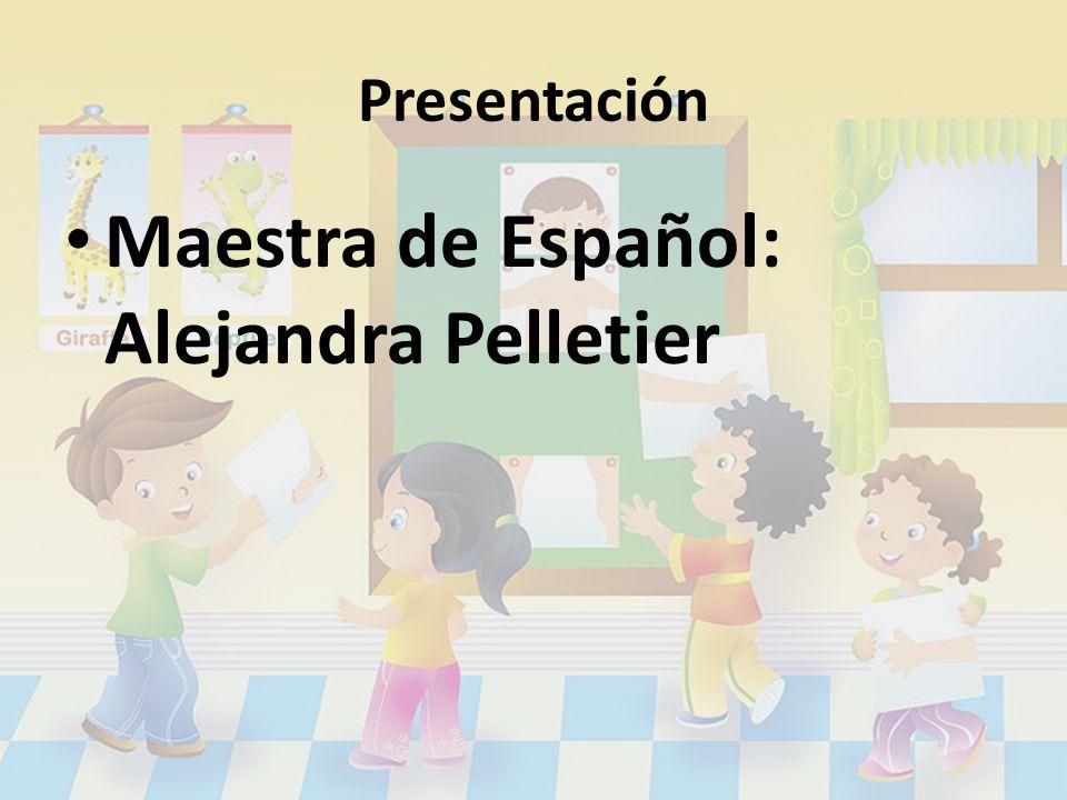 Maestra de Español: Alejandra Pelletier
