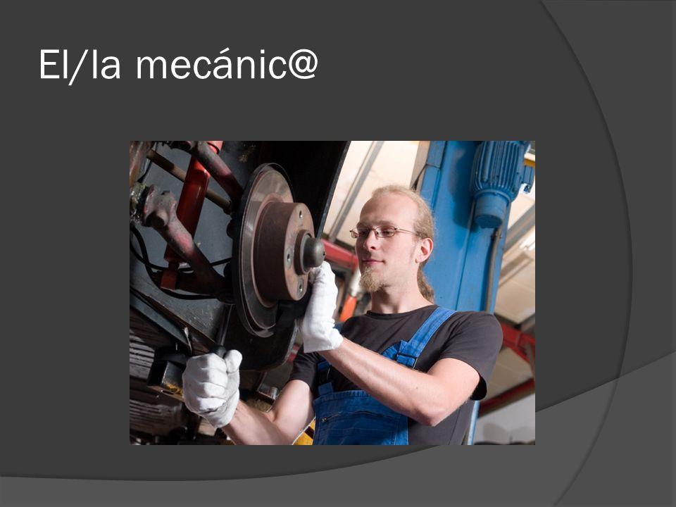El/la mecánic@