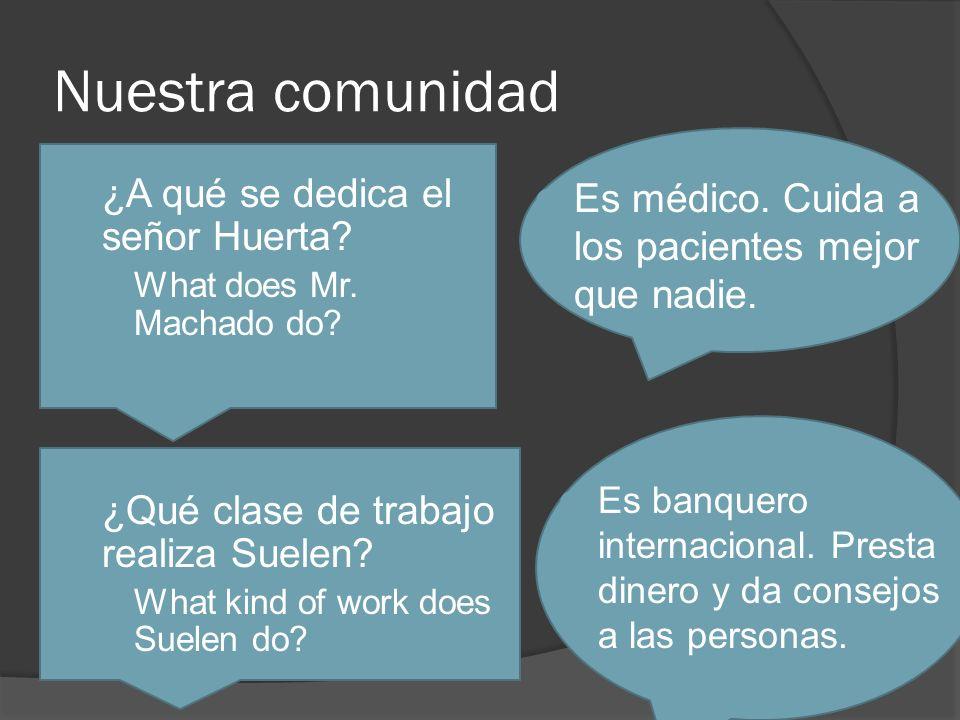 Nuestra comunidad ¿A qué se dedica el señor Huerta
