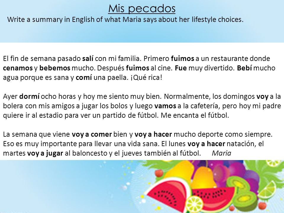 Mis pecadosWrite a summary in English of what Maria says about her lifestyle choices.