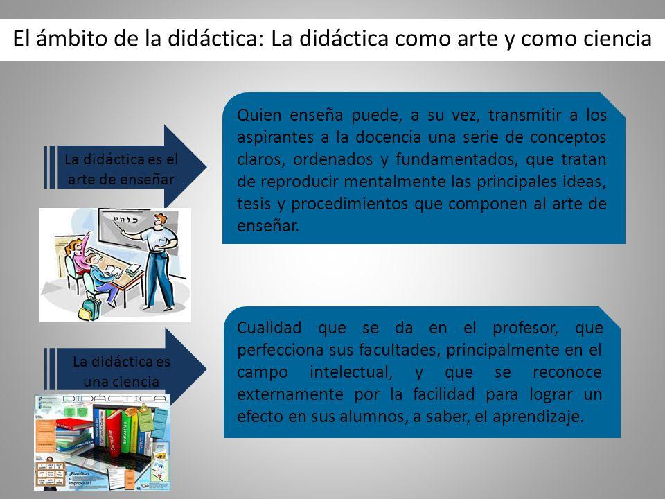 El ámbito de la didáctica: La didáctica como arte y como ciencia