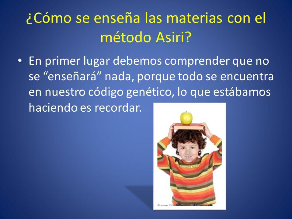 ¿Cómo se enseña las materias con el método Asiri