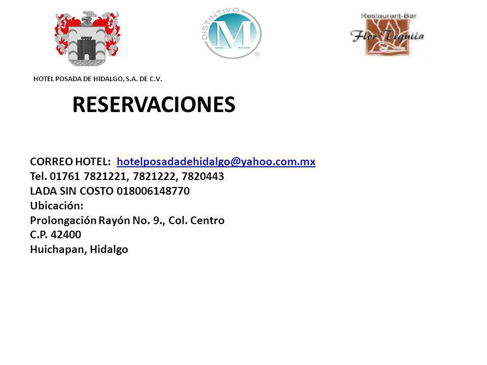 RESERVACIONES CORREO HOTEL: hotelposadadehidalgo@yahoo.com.mx