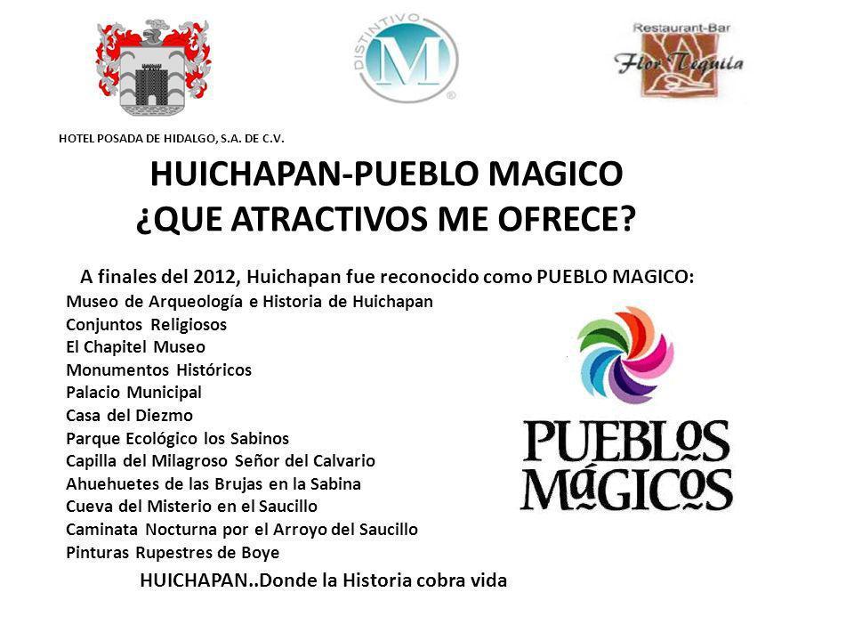 HUICHAPAN-PUEBLO MAGICO ¿QUE ATRACTIVOS ME OFRECE