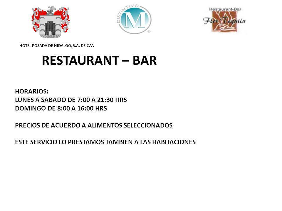 RESTAURANT – BAR HORARIOS: LUNES A SABADO DE 7:00 A 21:30 HRS