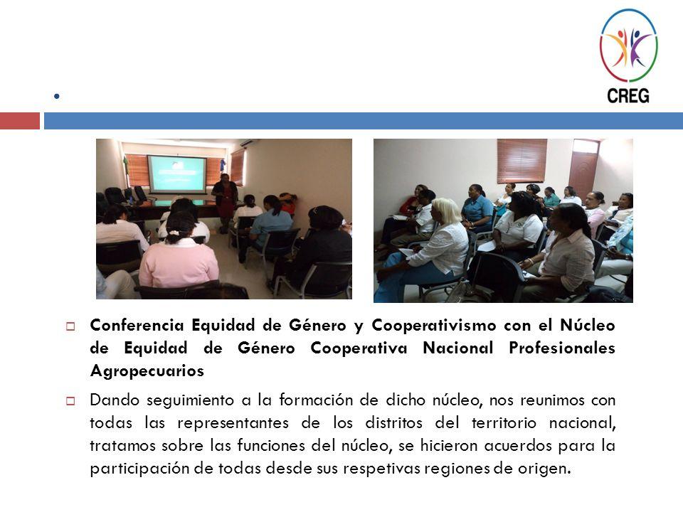 . Conferencia Equidad de Género y Cooperativismo con el Núcleo de Equidad de Género Cooperativa Nacional Profesionales Agropecuarios.