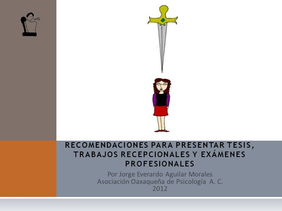 RECOMENDACIONES PARA PRESENTAR TESIS, TRABAJOS RECEPCIONALES Y EXÁMENES PROFESIONALES