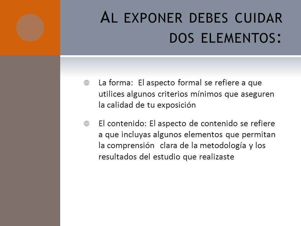 Al exponer debes cuidar dos elementos:
