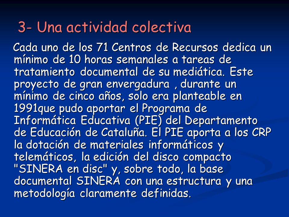 3- Una actividad colectiva
