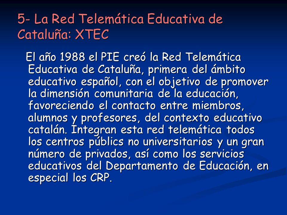 5- La Red Telemática Educativa de Cataluña: XTEC