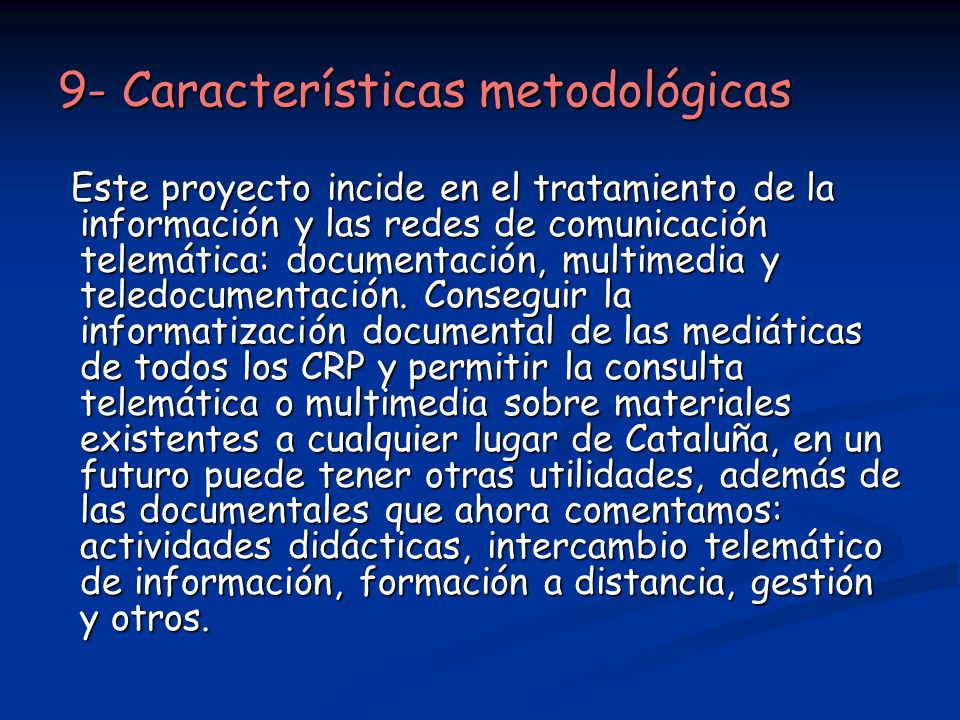 9- Características metodológicas