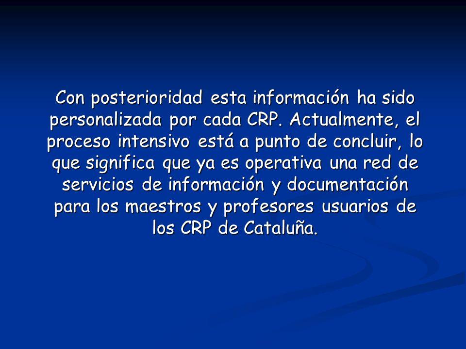 Con posterioridad esta información ha sido personalizada por cada CRP