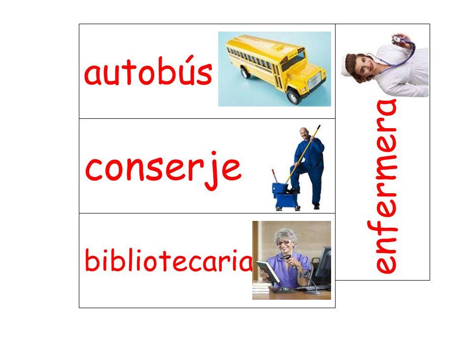 autobús enfermera conserje bibliotecaria