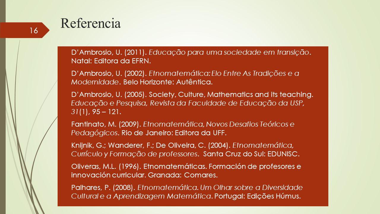 Referencia D'Ambrosio, U. (2011). Educação para uma sociedade em transição. Natal: Editora da EFRN.