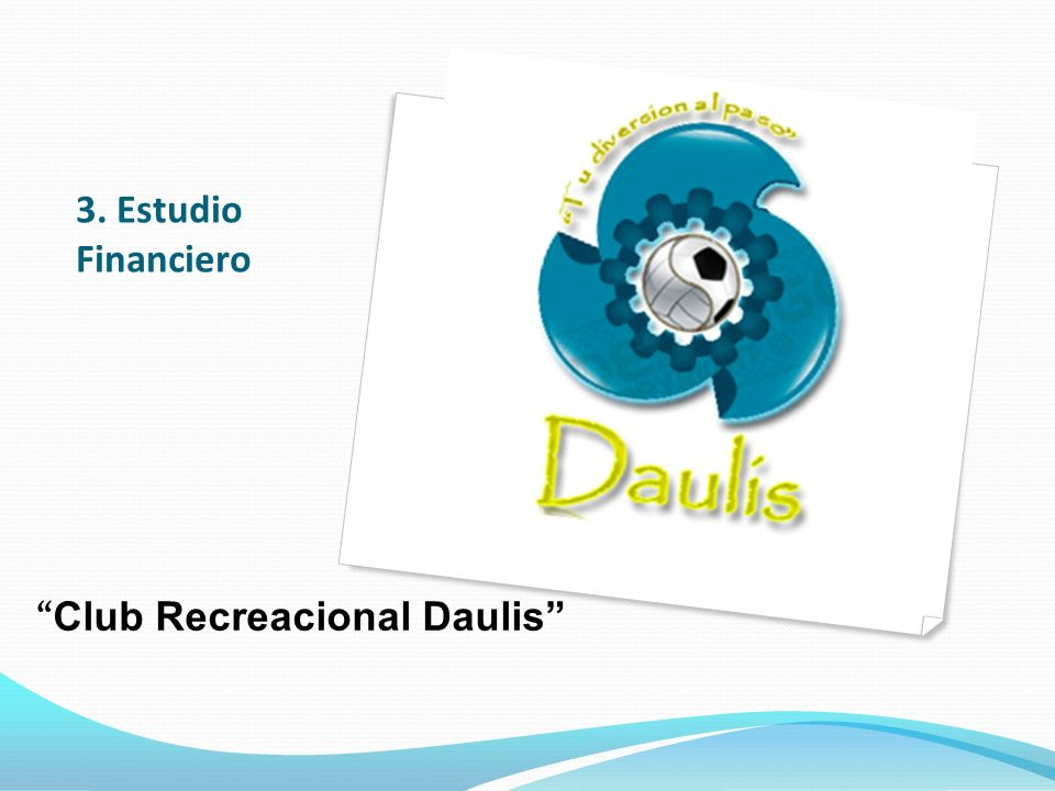 3. Estudio Financiero Club Recreacional Daulis
