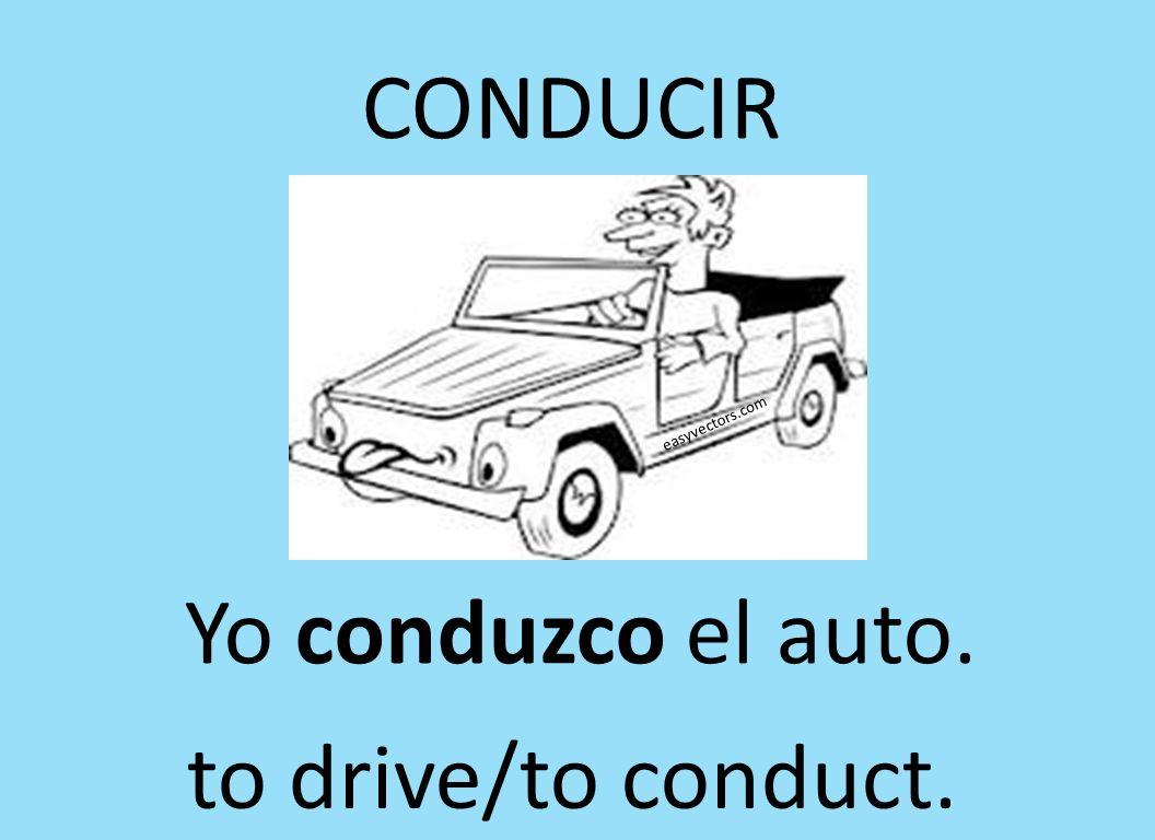 CONDUCIR easyvectors.com Yo conduzco el auto. to drive/to conduct.