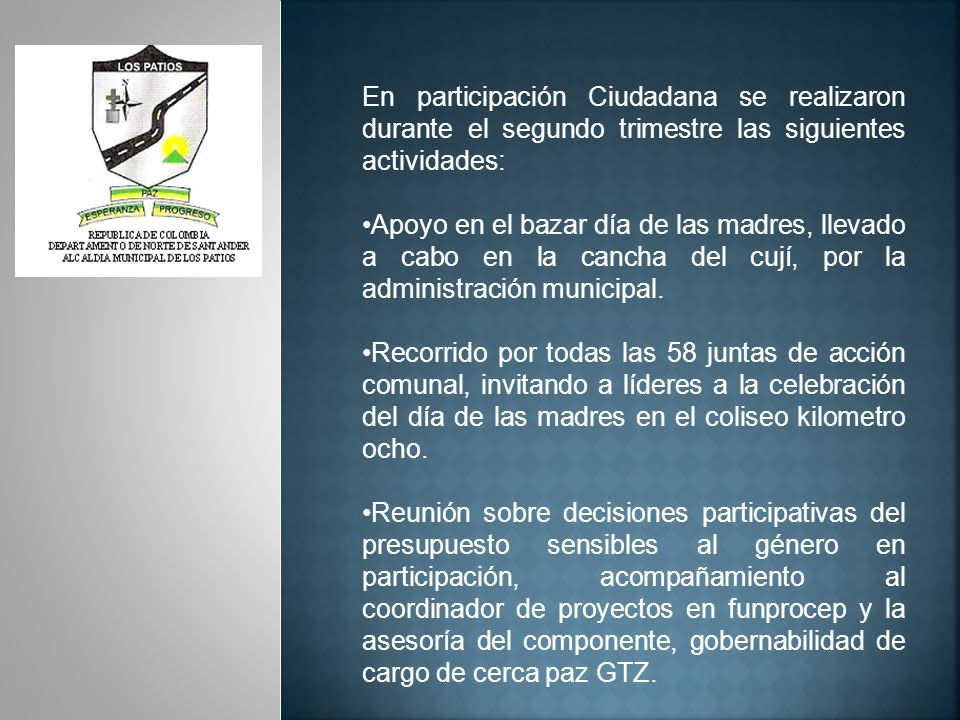En participación Ciudadana se realizaron durante el segundo trimestre las siguientes actividades:
