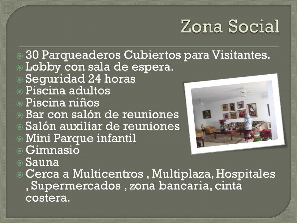 Zona Social 30 Parqueaderos Cubiertos para Visitantes.