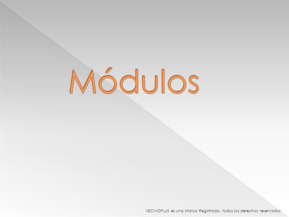 Módulos VECINOPLUS es una Marca Registrada, todos los derechos reservados