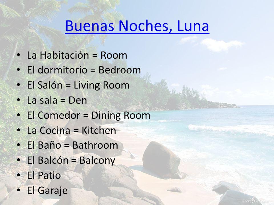 Buenas Noches, Luna La Habitación = Room El dormitorio = Bedroom